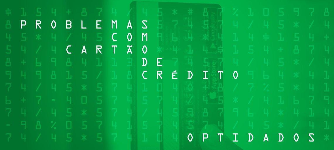 Problemas com o cartão de crédito